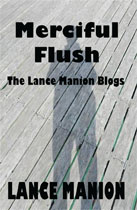 Merciful Flush: The Lance Manion Blogs