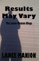 Results May Vary: The Lance Manion Blogs